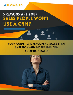 5 Reasons Why Your Sales People Won't Use a CRM